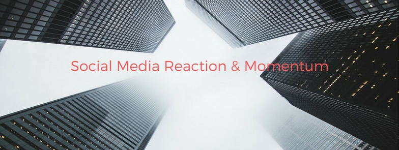 Social Media Reaction & Momentum